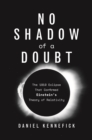 No Shadow of a Doubt : The 1919 Eclipse That Confirmed Einstein's Theory of Relativity - Book
