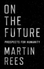 On the Future : Prospects for Humanity - eBook
