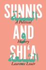 Sunnis and Shi'a : A Political History - Book