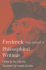 Frederick the Great's Philosophical Writings - eBook