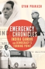 Emergency Chronicles : Indira Gandhi and Democracy's Turning Point - eBook