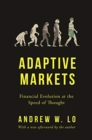 Adaptive Markets : Financial Evolution at the Speed of Thought - Book