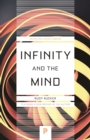Infinity and the Mind : The Science and Philosophy of the Infinite - Book