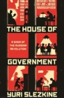 The House of Government : A Saga of the Russian Revolution - Book