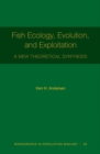 Fish Ecology, Evolution, and Exploitation : A New Theoretical Synthesis - Book