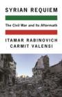 Syrian Requiem : The Civil War and Its Aftermath - Book