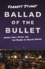 Ballad of the Bullet : Gangs, Drill Music, and the Power of Online Infamy - Book