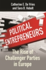 Political Entrepreneurs : The Rise of Challenger Parties in Europe - Book