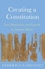 Creating a Constitution : Law, Democracy, and Growth in Ancient Athens - Book