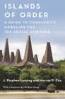 Islands of Order : A Guide to Complexity Modeling for the Social Sciences - eBook