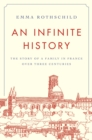 An Infinite History : The Story of a Family in France over Three Centuries - Book