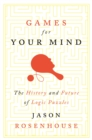 Games for Your Mind : The History and Future of Logic Puzzles - eBook