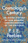 Cosmology's Century : An Inside History of Our Modern Understanding of the Universe - eBook