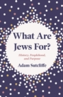 What Are Jews For? : History, Peoplehood, and Purpose - eBook