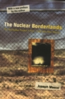 The Nuclear Borderlands : The Manhattan Project in Post-Cold War New Mexico | New Edition - Book