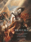 Bravura : Virtuosity and Ambition in Early Modern European Painting - Book