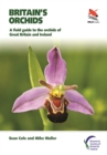 Britain's Orchids : A Field Guide to the Orchids of Great Britain and Ireland - eBook