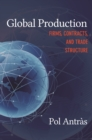 Global Production : Firms, Contracts, and Trade Structure - Book