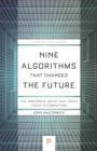 Nine Algorithms That Changed the Future : The Ingenious Ideas That Drive Today's Computers - eBook