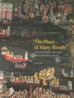 The Place of Many Moods : Udaipur's Painted Lands and India's Eighteenth Century - eBook