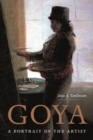 Goya : A Portrait of the Artist - eBook