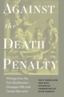 Against the Death Penalty : Writings from the First Abolitionists-Giuseppe Pelli and Cesare Beccaria - eBook