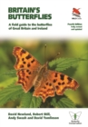 Britain's Butterflies : A Field Guide to the Butterflies of Great Britain and Ireland  - Fully Revised and Updated Fourth Edition - eBook