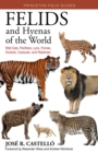 Felids and Hyenas of the World : Wildcats, Panthers, Lynx, Pumas, Ocelots, Caracals, and Relatives - eBook