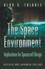The Space Environment : Implications for Spacecraft Design - Revised and Expanded Edition - eBook