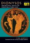 Dionysos : Archetypal Image of Indestructible Life - eBook