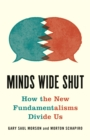 Minds Wide Shut : How the New Fundamentalisms Divide Us - Book