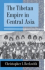 The Tibetan Empire in Central Asia : A History of the Struggle for Great Power among Tibetans, Turks, Arabs, and Chinese during the Early Middle Ages - eBook