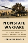 Nonstate Warfare : The Military Methods of Guerillas, Warlords, and Militias - eBook
