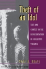 Theft of an Idol : Text and Context in the Representation of Collective Violence - eBook