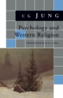 Psychology and Western Religion : (From Vols. 11, 18 Collected Works) - eBook