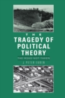 The Tragedy of Political Theory : The Road Not Taken - eBook