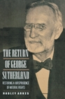 The Return of George Sutherland : Restoring a Jurisprudence of Natural Rights - eBook