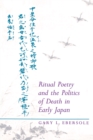 Ritual Poetry and the Politics of Death in Early Japan - eBook