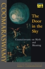 The Door in the Sky : Coomaraswamy on Myth and Meaning - eBook
