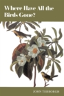 Where Have All the Birds Gone? : Essays on the Biology and Conservation of Birds That Migrate to the American Tropics - eBook
