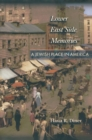 Lower East Side Memories : A Jewish Place in America - eBook