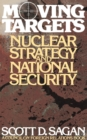 Moving Targets : Nuclear Strategy and National Security - eBook