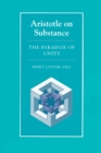 Aristotle on Substance : The Paradox of Unity - eBook