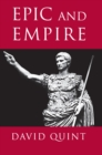 Epic and Empire : Politics and Generic Form from Virgil to Milton - eBook