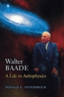 Walter Baade : A Life in Astrophysics - eBook