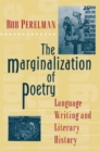 The Marginalization of Poetry : Language Writing and Literary History - eBook