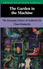 The Garden in the Machine : The Emerging Science of Artificial Life - eBook