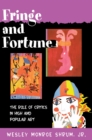 Fringe and Fortune : The Role of Critics in High and Popular Art - eBook