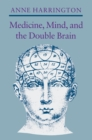 Medicine, Mind, and the Double Brain : A Study in Nineteenth-Century Thought - eBook