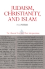 Judaism, Christianity, and Islam: The Classical Texts and Their Interpretation, Volume II : The Word and the Law and the People of God - eBook